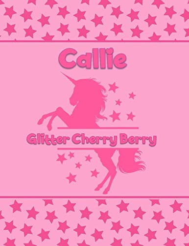 Callie Glitter Cherry Berry: Personalized Draw & Write Book with Her Unicorn Name | Word/Vocabulary List Included for Story Writing