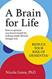 A Brain for Life: How to Optimise Your Brain Health by Making Simple Lifestyle Changes Now (English Edition)