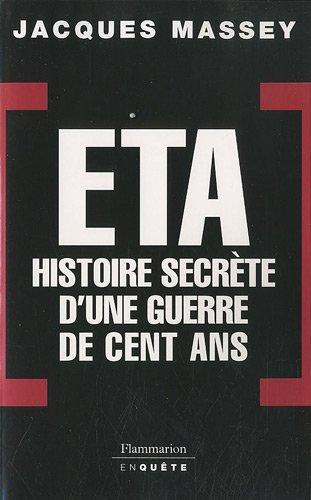 ETA : Histoire secrète d'une guerre de cent ans