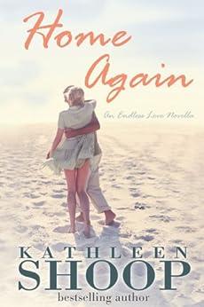 Home Again (The Endless Love Series Book 1) by [Kathleen Shoop]