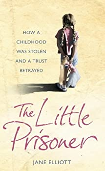 Hardcover The Little Prisoner : How a Childhood Was Stolen and a Trust Betrayed Book