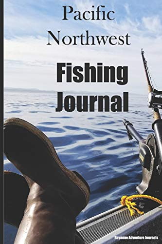 Pacific Northwest Fishing Journal: Trolling Salmon Cover - Log Notebook to Document Epic Fishing Adventures in the Ocean, Bay and Tide Influenced Rivers