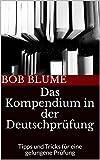 Das Kompendium in der Deutschprüfung: Tipps und Tricks für eine gelungene Prüfung