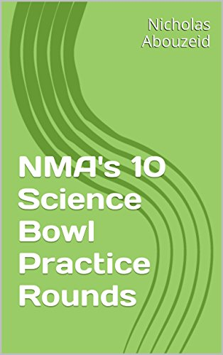 NMA's 10 Science Bowl Practice Rounds (English Edition)