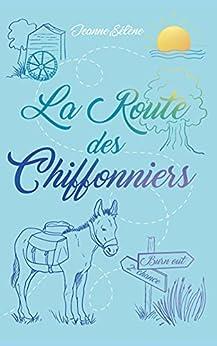La Route des chiffonniers par [Jeanne Sélène]
