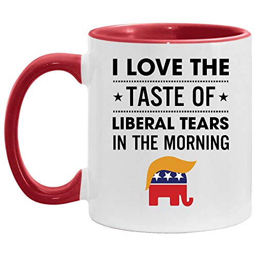 I Love The Taste Of Liberal Tears In The Morning Accent Mug
