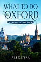 What to do in Oxford, an imagination tour. 2020