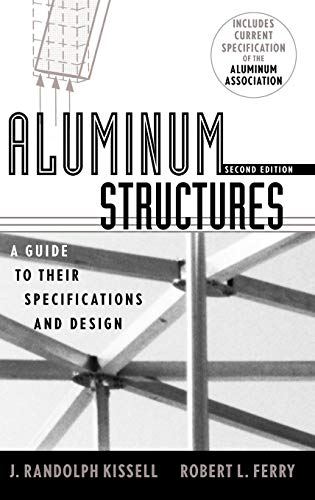 Aluminum Structures: A Guide to Their Specifications and Design