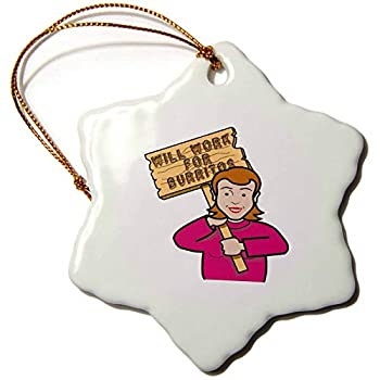Blake55Albert Funny Humorous Woman Girl with A Sign Will Work for Burritos Novelty Ceramic Christmas Ornaments for Home Christmas Tree Decoration Cute for Women Kids Girls