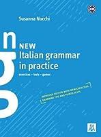 Grammatica pratica della lingua italiana: New Italian grammar in practice