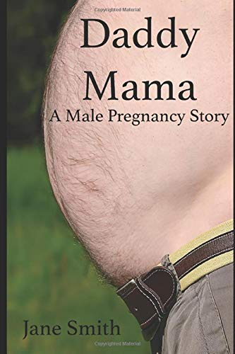 Daddy Mama: A Male Pregnancy Story PDF Books