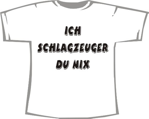 Ich Schlagzeuger, du nix; Kinder T-Shirt weiß, Gr. 3-4