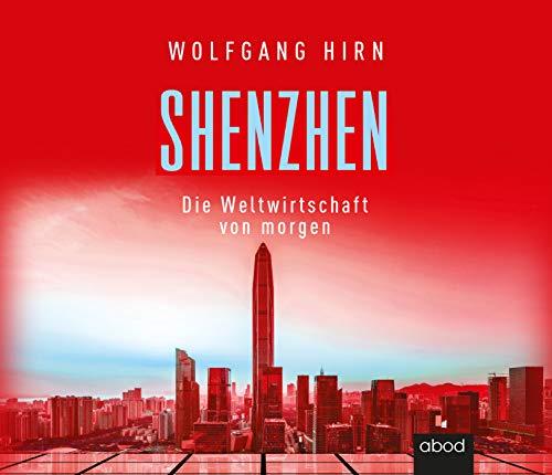 Shenzhen - Die Weltwirtschaft von morgen cover art