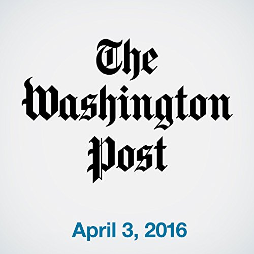 Top Stories Daily from The Washington Post, April 03, 2016 copertina