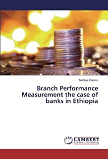Branch Performance Measurement the case of banks in Ethiopia