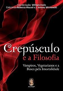 Crepúsculo e a filosofia: Vampiros, vegetarianos e a busca pela imortalidade