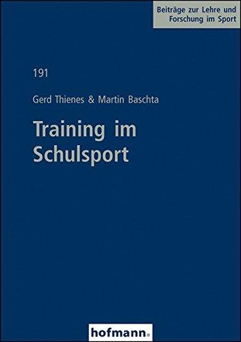 Training im Schulsport (Beiträge zur Lehre und Forschung im Sport)