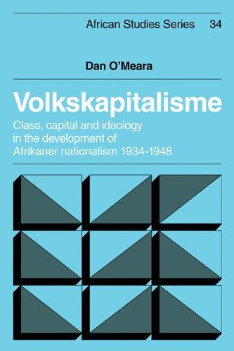 Volkskapitalisme: Class, Capital and Ideology in the Development of Afrikaner Nationalism, 1934-1948 (African Studies) -  O'Meara, Dan, Paperback