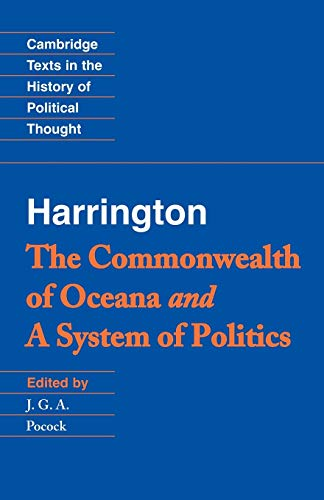 Harrington: The Commonwealth of Oceana and A System of Politics (Cambridge Texts in the History of Political Thought)