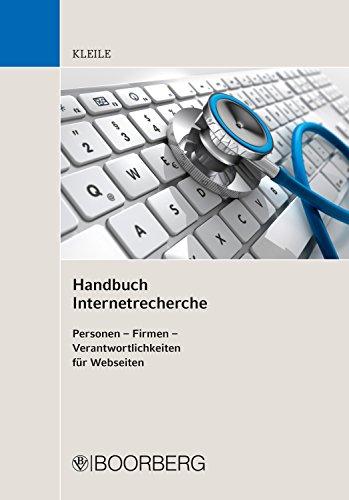 Handbuch Internetrecherche: Personen - Firmen - Verantwortlichkeiten für Webseiten