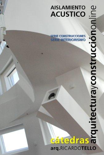Aislamiento acústico (Cátedras Arquitectura y Construcción online. Serie Construcciones y Serie Interiorismo nº 31)
