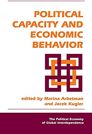 Political Capacity And Economic Behavior (Political Economy of Global Interdependence) (English Edition)