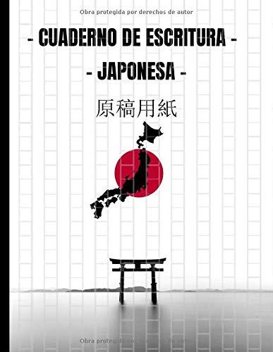 Cuaderno de Escritura Japonesa: Libro en Blanco Cuadrículas En Vertical - Genkouyoushi para aprender a escribir Kanjis - 120 páginas para Estudiantes ... la caligrafía - Libro en gran Tamaño
