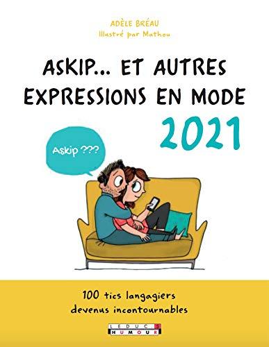 Askip... et autres expressions en mode 2021 (French Edition)