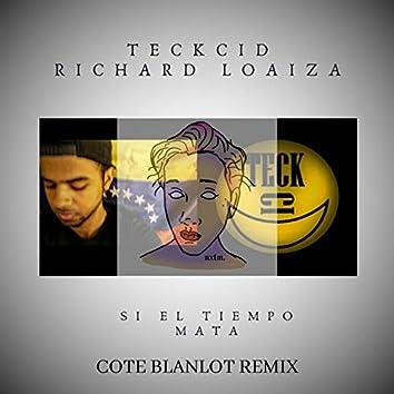 Si El Tiempo Mata (Cote Blanlot Remix)