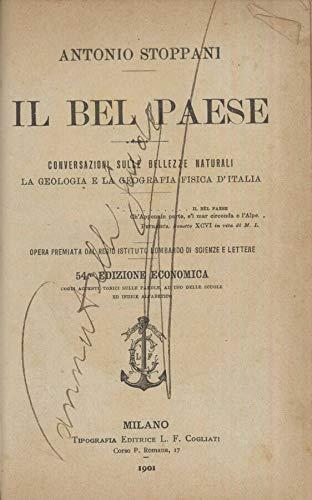 Il bel paese. Conservazioni sulle bellezze naturali. la geologia e la geografia fisica d'italia.