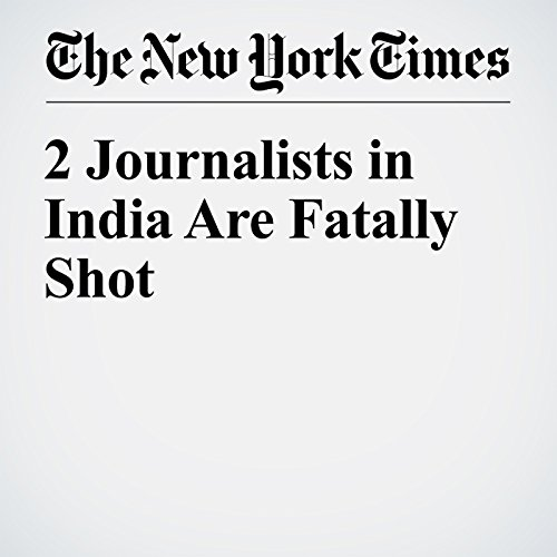 『2 Journalists in India Are Fatally Shot』のカバーアート