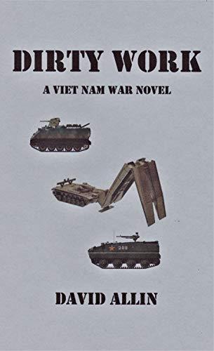 Dirty Work: A Viet Nam War Novel