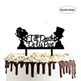 Till Death Do Us Part Cake Topper- Acrylic Mr and Mrs Skull Wedding...