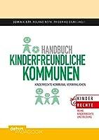 Handbuch kinderfreundliche Kommunen: Kinderrechte kommunal verwirklichen