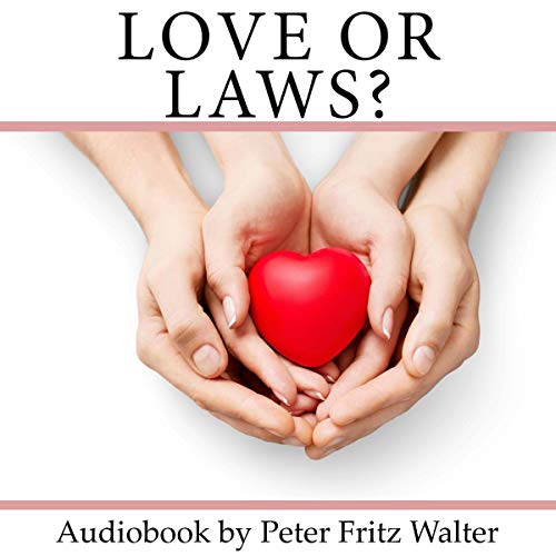 Love or Laws?     When Law Punishes Life, Volume 4              Written by:                                                                                                                                 Peter Fritz Walter                               Narrated by:                                                                                                                                 Peter Fritz Walter                      Length: 1 hr and 27 mins     Not rated yet     Overall 0.0