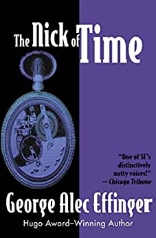 The Nick of Time by [George Alec Effinger]