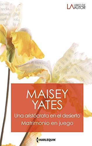 Una aristócrata en el desierto - Matrimonio en juego (Libro...