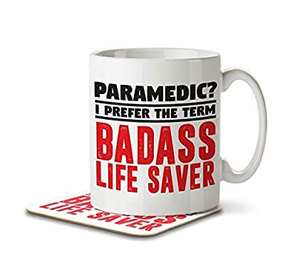 Paramedic? I Prefer the Term Badass Life Saver - Mug and Coaster by Inky Penguin by The Inky Penguin