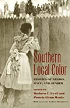 Southern Local Color: Stories of Region, Race, and Gender