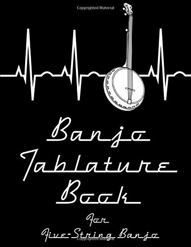 Banjo Tablature Book for Five-String Banjo: A Banjo Tab Notebook for Bluegrass Banjo Pickers & Folk Musicians; 120 Blank Banjo Tab Paper Pages for ... Creation 8.5 x 11 (Blank Tablature Notebooks)