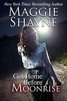 Get Home Before Moonrise by [Maggie Shayne]