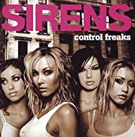 Control Freaks by Sirens (2004-11-21)
