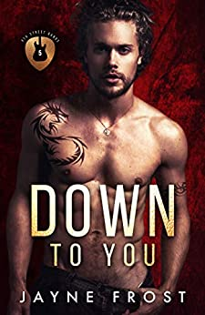 Down To You: A Rock Star Romance (Sixth Street Band Series Book 5) by [Jayne Frost]