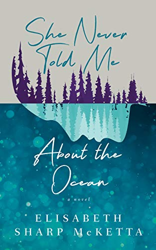 She Never Told Me About the Ocean by [Elisabeth Sharp McKetta]