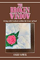 The Broken Window: Living with Scoliosis within the Grace of God