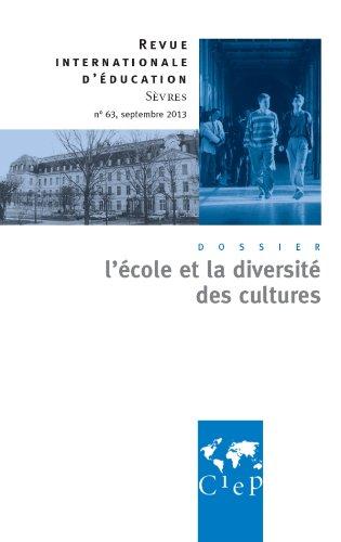 L'école et la diversité des cultures - Revue internationales d'éducation Sèvres 63