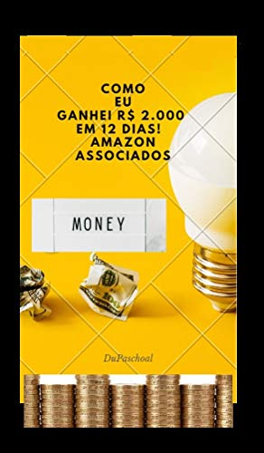 Como EU ganhei R$ 2.000 em 12 dias - Amazon Associados