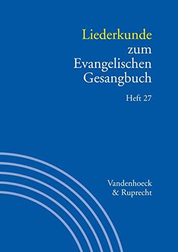 Liederkunde zum Evangelischen Gesangbuch. Heft 27 (Handbuch zum Evangelischen Gesangbuch, Band 27)
