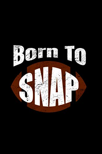 Born to Snap Funny Football Men Women Kids Gift Notebook 114 Pages 6''x9'' College Ruled