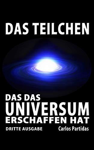 DAS TEILCHEN, DAS DAS UNIVERSUM ERSCHAFFEN HAT: DER MAGNETISCHE MONOPOL VON PAUL DIRAC (Die Chemie der Krankheiten 34)